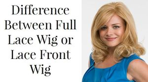 Lace Front and Full Lace Hair Wig Are Different: Get to Know How