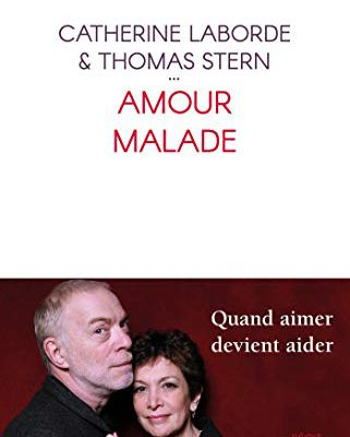 Amour malade - de Catherine LABORDE et Thomas STERN