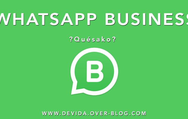 WhatsApp Business : Quésako ?