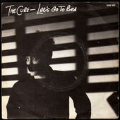 The Cure - Let's go to bed / Just one kiss - 1982 - l'oreille cassée