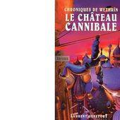 Laurent GENEFORT : Le château cannibale. - Les Lectures de l'Oncle Paul