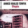 Utopia, d'Ahmed Khaled Towfik