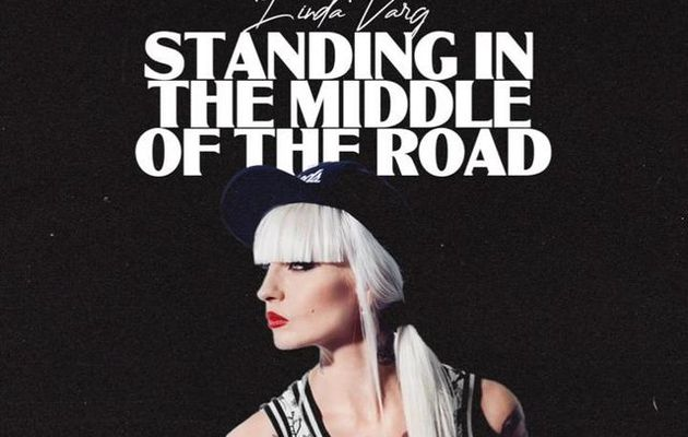 Linda Varg ► Standing In The Middle Of The Road