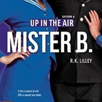 Up in the Air tome 4 : Mister B. de R.K. LILLEY