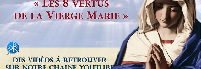 LES 8 VERTUS DE LA VIERGE MARIE