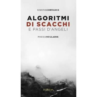 """Simone Corvasce, """"Algoritmi di scacchi e passi d'angeli"""""""