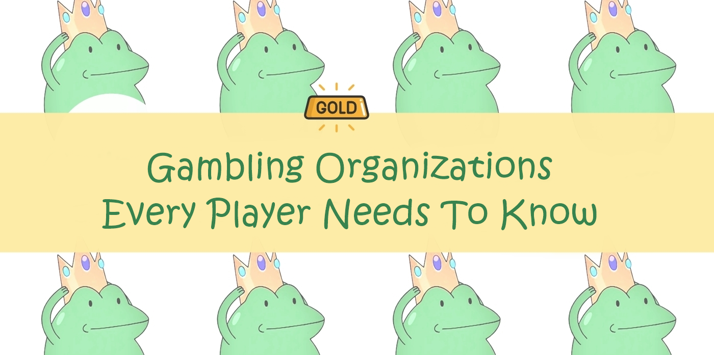 Gambling Organizations Every Player Needs To Know