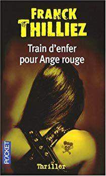 Train d'enfer pour ange rouge, de Franck THILLIEZ
