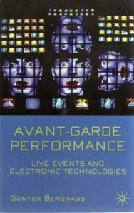 Avant-Garde Performance. Live Events and Electronic Technologies