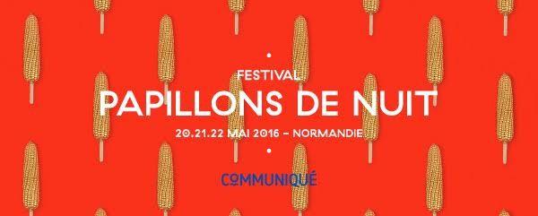 Papillons de Nuit 2016 : La programmation complète ! / CHANSON MUSIQUE / ACTUALITE