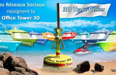 Social Networks join the 3D Office Tower hosted by 3D-TRADE -CENTER : Be-3D-WEB Be Leader by New3S