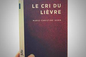 Le cri du lièvre, Marie-Christine Horn - On ne touche pas à l'intégrité d'une femme ... en théorie !