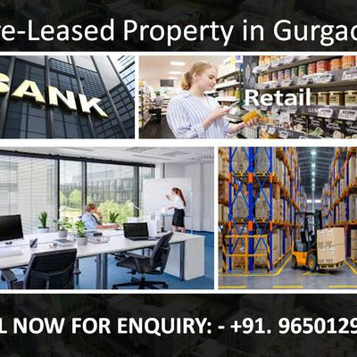 Pre-Leased Property in Gurgaon || 9650129697