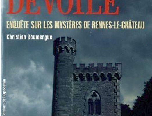 Le secret dévoilé, enquête sur les mystères de Rennes-le-Château