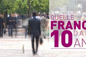 """Quelle France dans 10 ans ? Rapport remis à la gouvernance """"Hollandie"""""""