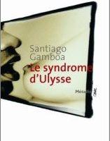 Le syndrome d'Ulysse - Santiago Gamboa