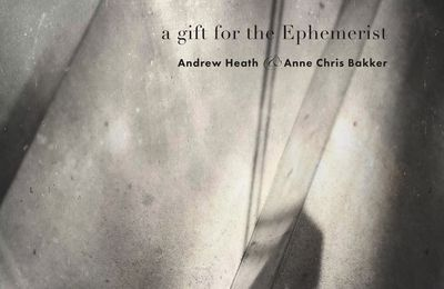 Andrew Heath & Anne Chris Bakker - a gift for the Ephemerist