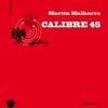 Calibre 45, de Martín Malharro