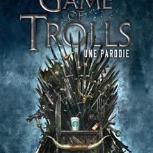 Game of Trolls, fraîcheur is coming