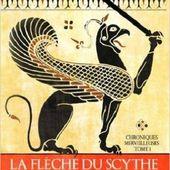 La flèche du Scythe - l-evasion-par-la-lecture.over-blog.com