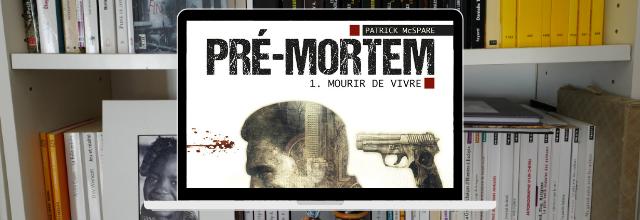 Pré-Mortem Tome 1 - Mourir de vivre - Un roadtrip fantastique de Patrick McSpare