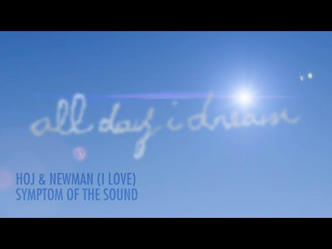 Hoj & Newman (I Love) - Symptom of Sound