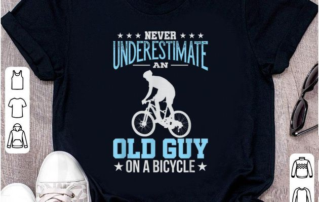 wesome Never Underestimate An Old Guy On A Bicycle shirt