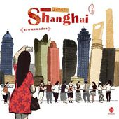 SHANGHAI PROMENADES de Nicolas Jolivot, éd. HongFei 2016