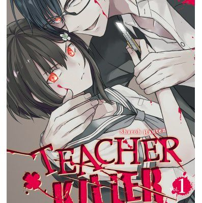 Teacher Killer tome 1 : sur le chemin de la vengeance
