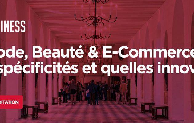 Marketing Event : Luxe, Mode, Beauté & E-Commerce : quelles spécificités et quelles innovations ?