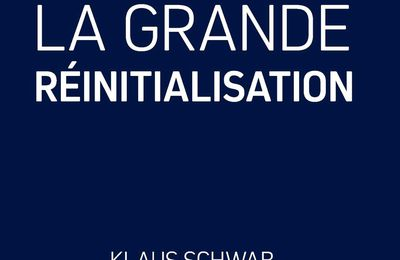 Covid 19- La Grande Réinitialisation (K, Schwab, Th Malleret 2020- Ed Forum Publishing)