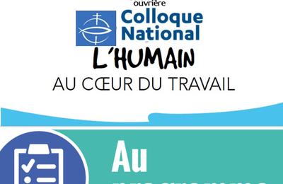 """Programme du Colloque """"L'humain au coeur du travail"""", organisé par la Mission Ouvrière, le samedi 17 mars 2018 à la CEF - PARIS"""