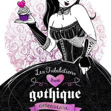 Les tribulations d'une gothique amoureuse de Cécile Guillot