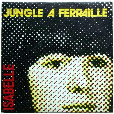 Jungle à ferraille - Isabelle / fais le toi même - 1982