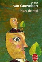 Hors de moi, de Didier Van Cauwelaert