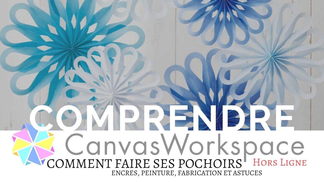 Tutoriel - Canvas Workspace - Comprendre - Apprendre - Pochoirs - Fabrication - Programme - Hors ligne - Scan N Cut - SDX - CM - Noël