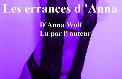 *LES ERRANCES D'ANNA* Anna Wolf* Éditions audio: ABS Multimédia* par Martine Lévesque*