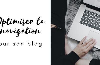 Optimisez la navigation sur votre blog en 4 étapes !