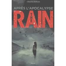 The rain : après l'apocalypse, Virginia Bergin, Bayard, 2018