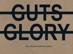 No Guts No Glory - Yes, we have partying skills