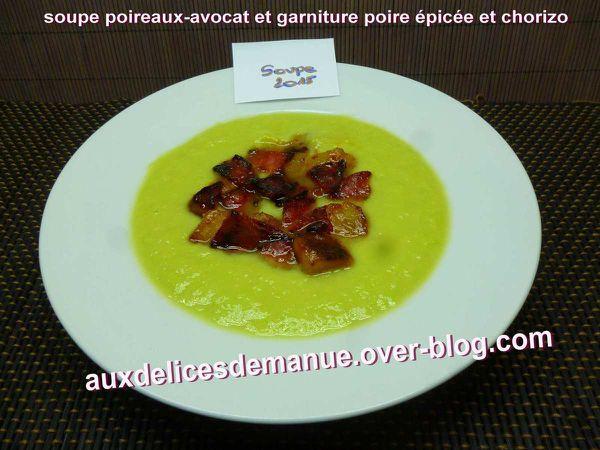 soupe poireaux-avocat garniture poire épicée et chorizo