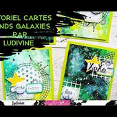 Tutoriel cartes fonds galaxies par Ludivine