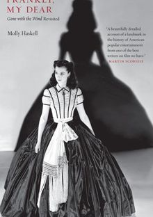 Frankly, my dear - Gone with the wind revisited - Molly Haskell