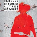 Rebelle en fuite et autres histoires, d'Elmore Leonard