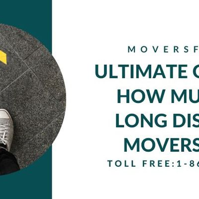 Ultimate Guide on How Much do Long Distance Movers Cost