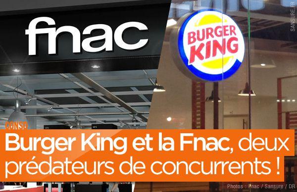 Burger King et la Fnac, deux prédateurs de concurrents ! #BurgerKing #Fnac