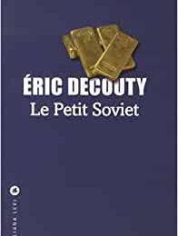 Le Petit Soviet d'Eric Decouty