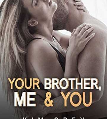 Your brother, Me and You - Kim Grey