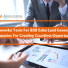 3 Powerful Tools For B2B Sales Lead Generation Companies For Creating Countless Opportunities