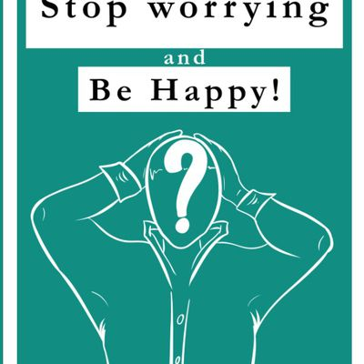 Stop worrying and be happy !
